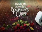 Universal Monsters: The Phantom s Curse